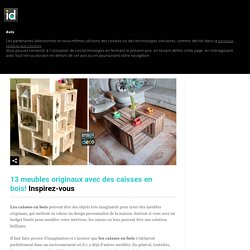 13 meubles originaux DIY avec des caisses en bois! Inspirez-vous