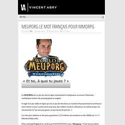 MEUPORG le mot français pour MMORPG