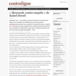 « Meursault, contre-enquête » de Kamel Daoud