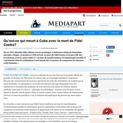 Qu'est-ce qui meurt à Cuba avec la mort de Fidel Castro ?