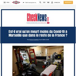 Est-il vrai qu'on meurt moins du Covid-19 à Marseille que dans le reste de la France?