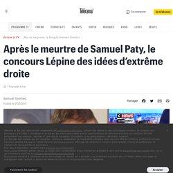Après le meurtre de Samuel Paty, le concours Lépine des idées d'extrême droite
