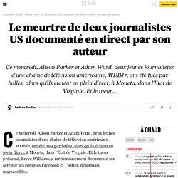 Le meurtre de deux journalistes US documenté en direct par son auteur - 27 août 2015