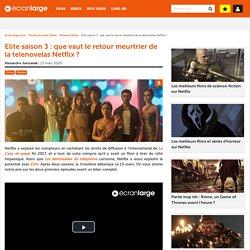 Elite saison 3 : que vaut le retour meurtrier de la telenovelas Netflix ? - Dossier Série