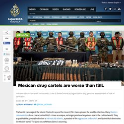 Mexican drug cartels are worse than ISIL