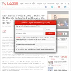 DEA Agent Jack Riley: Mexican Drug Cartels Are Embedded in Chicago