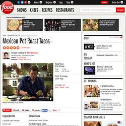 Mexican Pot Roast Tacos Recipe : Tyler Florence