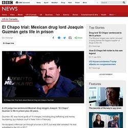 El Chapo trial: Mexican drug lord Joaquín Guzmán gets life in prison