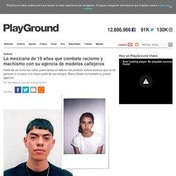 La mexicana de 19 años que combate racismo y machismo con su agencia de modelos callejeros