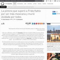 La pintora que superó a Frida Kahlo por ser más mexicana y murió olvidada por todos