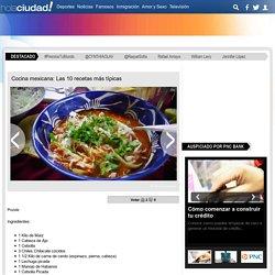 Cocina mexicana: Las 10 recetas más típicas