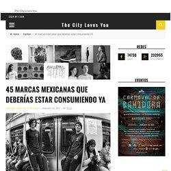 45 marcas mexicanas que deberías estar consumiendo YA