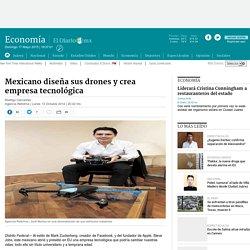 Mexicano diseña sus drones y crea empresa tecnológica
