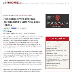 Mexicanos entre pobreza, enfermedad y violencia, pero felices