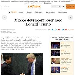 Mexico devra composer avec Donald Trump - La Croix