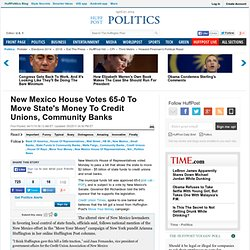 New Mexico House Votes 65-0 To Move State's Money To Credit Unions, Community Banks