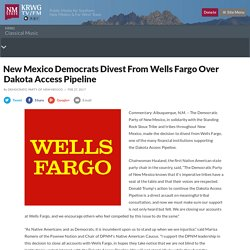 New Mexico Democrats Divest From Wells Fargo Over Dakota Access Pipeline