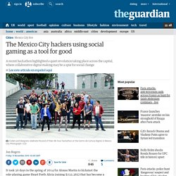 The Mexico City hackers using social gaming as a tool for good