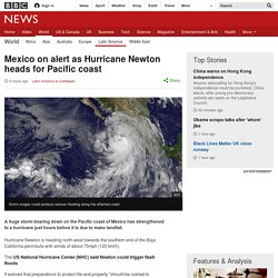 Mexico on alert as Hurricane Newton heads for Pacific coast