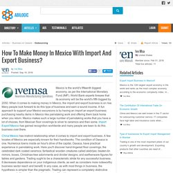 How To Make Money In Mexico With Import And Export Business?