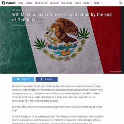 Will Mexico say sí to weed legalization by the end of October?