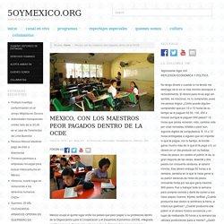 México, con los maestros peor pagados dentro de la OCDE