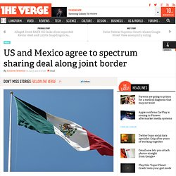 US and Mexico agree to spectrum sharing deal along joint border