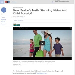 New Mexico's Truth: Stunning Vistas And Child Poverty?