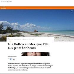 Isla Holbox au Mexique: l'île aux p'tits bonheurs