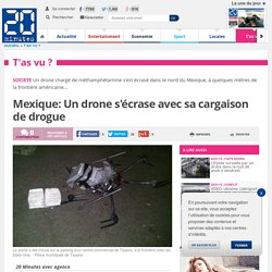 Mexique: Un drone s'écrase avec sa cargaison de drogue