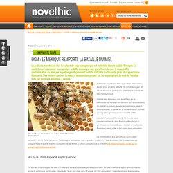 NOVETHIC 10/09/14 OGM : le Mexique remporte la bataille du miel