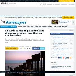 Le Mexique met en place une ligne d'urgence pour ses ressortissants aux Etats-Unis