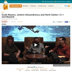 Scott Meyers, Andrei Alexandrescu and Herb Sutter: C++ and Beyond