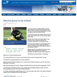 Meyiwa jersey to be retired:Tuesday 28 October 2014
