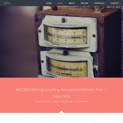 MEZZaTHEMing (creating Mezzanine themes) Part 1: base.html