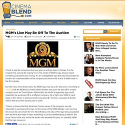 MGM's Lion May Be Off To The Auction