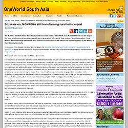 Six years on, MGNREGA still transforming rural India: report