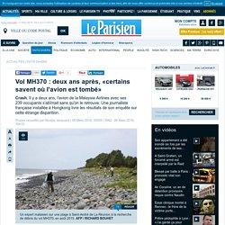 Vol MH370 : deux ans après, «certains savent où l'avion est tombé»