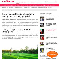 Bật mí cách đặt sân bóng đá Hà Nội uy tín, chất lượng, giá rẻ