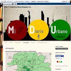 Mi Diario Urbano: Cartografía