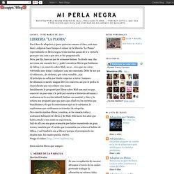 "MI PERLA NEGRA: LIBRERIA ""LA PLOMA"""