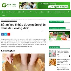 Bật mí top 5 thảo dược ngâm chân chữa đau xương khớp