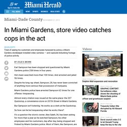 In Miami Gardens, store video catches cops in the act