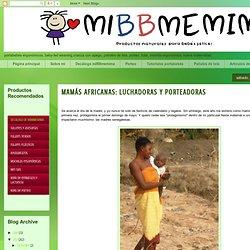 portabebés: MAMÁS AFRICANAS: LUCHADORAS Y PORTEADORAS