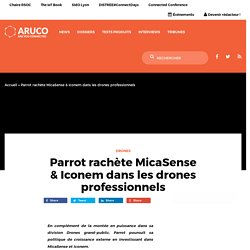 Parrot rachète MicaSense & Iconem dans les drones professionnels