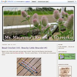 Mr. Micawber's Recipe for Happiness: Bead Crochet 101: Beachy Little Bracelet #3