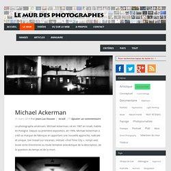 Michael Ackerman - Le mur des photographes