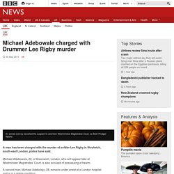 Michael Adebowale charged with Drummer Lee Rigby murder