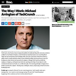 The Way I Work: Michael Arrington of TechCrunch