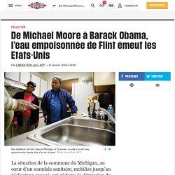 De Michael Moore à Barack Obama, l'eau empoisonnée de Flint émeut les Etats-Unis